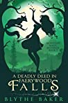 A Deadly Deed in Faerywood Falls (Mountain Magic Mysteries, #5)