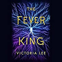 The Fever King (Feverwake #1)