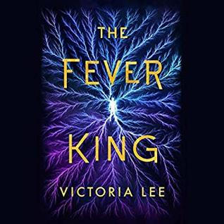 The Fever King (Feverwake, #1) by Victoria Lee