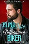 Blind Date with a Billionaire Biker (Blind Date Disasters, #3)