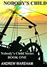 Nobody's Child (Nobody's Child Series, #1)