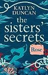 Rose (The Sisters' Secrets #1)