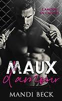 Maux d'amour (L'amour en cage, #1)