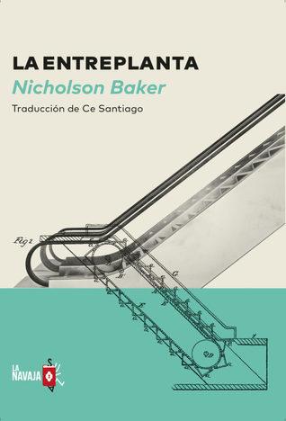 La entreplanta by Nicholson Baker