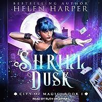 Shrill Dusk (City of Magic #1)