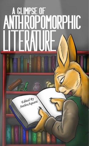 A Glimpse of Anthropomorphic Literature