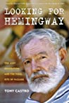 Looking for Hemingway: The Lost Generation and the Final Rite of Passage