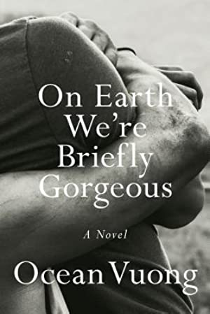 !!> Read ➹ On Earth Were Briefly Gorgeous  ➼ Author Ocean Vuong – Plummovies.info