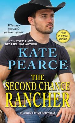 The Second Chance Rancher (The Millers of Morgan Valley #1)
