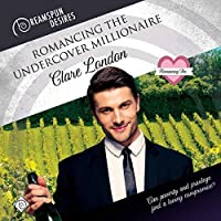 Romancing the Undercover Millionaire (Romancing the..., #3)