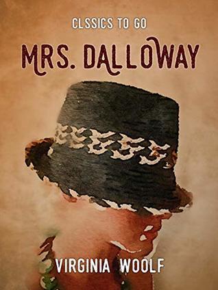 Mrs. Dalloway (Classics To Go)