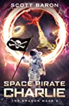 Space Pirate Charlie (The Dragon Mage #2)