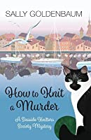 How to Knit a Murder (Seaside Knitters Mystery #13)