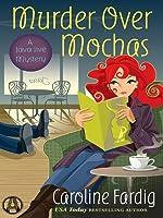 Murder Over Mochas (A Java Jive Mystery, #5) (ebook)