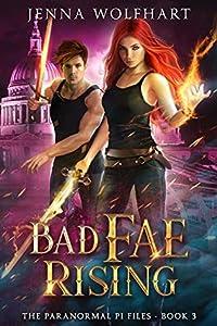Bad Fae Rising (The Paranormal PI Files #3)