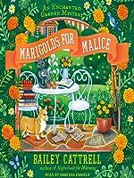 Marigolds for Malice (Enchanted Garden Mystery, #3) (Audiobook)