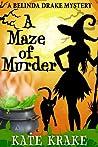 A Maze of Murder (The Belinda Drake Mysteries, #1)
