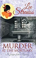 Murder at the Mortuary (Ginger Gold Mysteries #5)