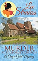 Murder at St. George's Church (Ginger Gold Mystery)
