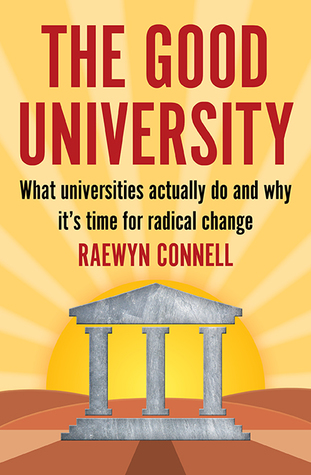 The Good University by Raewyn Connell