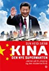 Kina. Den nye supermakten. Jakten på Xi Jinping og det moderne Kina