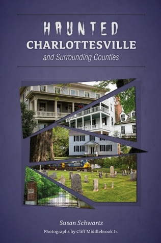 Haunted Charlottesville and Surrounding Counties
