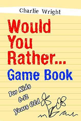 Would You Rather Game Book: For kids 6-12 Years old: Jokes