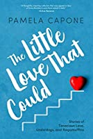 The Little Love That Could: Stories of Tenacious Love, Underdogs, and Ragamuffins