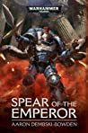 Spear of the Emperor by Aaron Dembski-Bowden