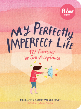 My Perfectly Imperfect Life by Irene Smit