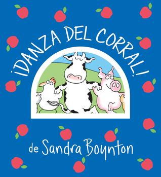 ¡Danza del corral! / Barnyard Dance! Spanish Edition by Sandra Boynton