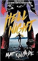 Hell Night (Alex Rains, Vampire Hunter #2)