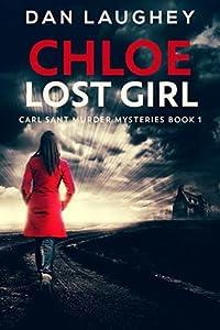 Chloe - Lost Girl (Carl Sant Murder Mysteries, #1)
