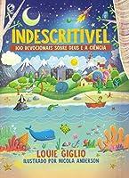 Indescritivel - 100 devocionais sobre Deus e a Ciencia (Em Portugues do Brasil)