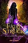 Fairy-Struck (The Twilight Court, #1)