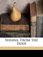 Shiana, from the Irish
