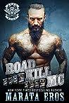 Road Kill MC Series Mega Boxed Set: (Motorcycle Club / Navy SEAL Romance Thriller Books 1-8)