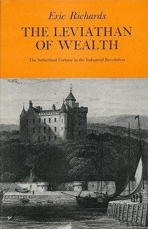 The Leviathan of Wealth: The Sutherland Fortune in the Industrial Revolution