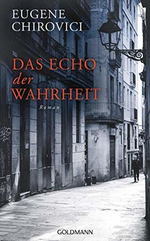 Das Echo der Wahrheit by E.O. Chirovici