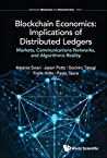 Blockchain Economics: Implications of Distributed Ledgers:Markets, Communications Networks, and Algorithmic Reality (Between Science and Economics Book 1)