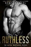 Ruthless (The Alpha Bodyguard Series)