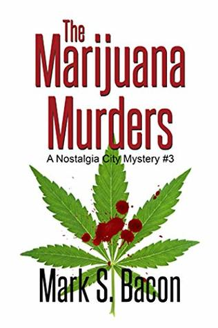 The Marijuana Murders: Nostalgia City Mysteries # 3