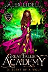 Scent of a Wolf (Great Falls Academy #3)