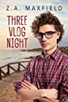 Three Vlog Night (Plummet to Soar, #3)