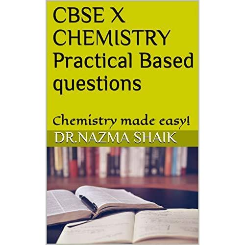 CBSE X CHEMISTRY Practical Based questions: Chemistry made