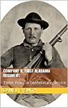 COMPANY K, FIRST ALABAMA REGIMENT: Three Years in Confederate Service