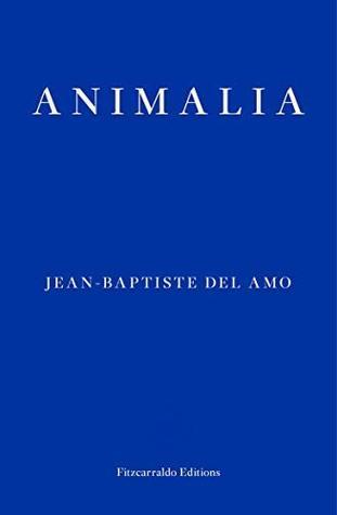 1d91e5507f9f7 Animalia by Jean-Baptiste Del Amo