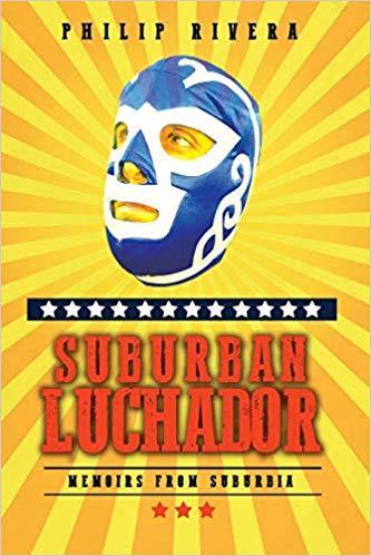 Suburban Luchador: Memoirs From Suburbia