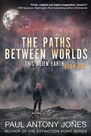 The Paths Between Worlds by Paul Antony Jones
