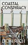 COASTAL CONSPIRACY: Coastal Adventure Novel Number 1 (Coastal Adventure Series)